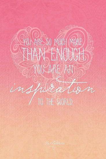 You are an Inspiration by CarlyMarie