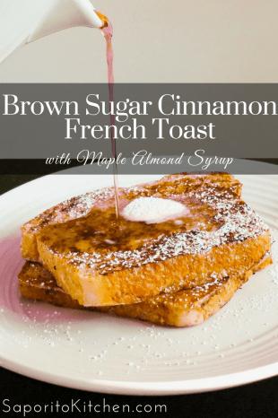 Brown Sugar Cinnamon French Toast Recipe | Saporito Kitchen