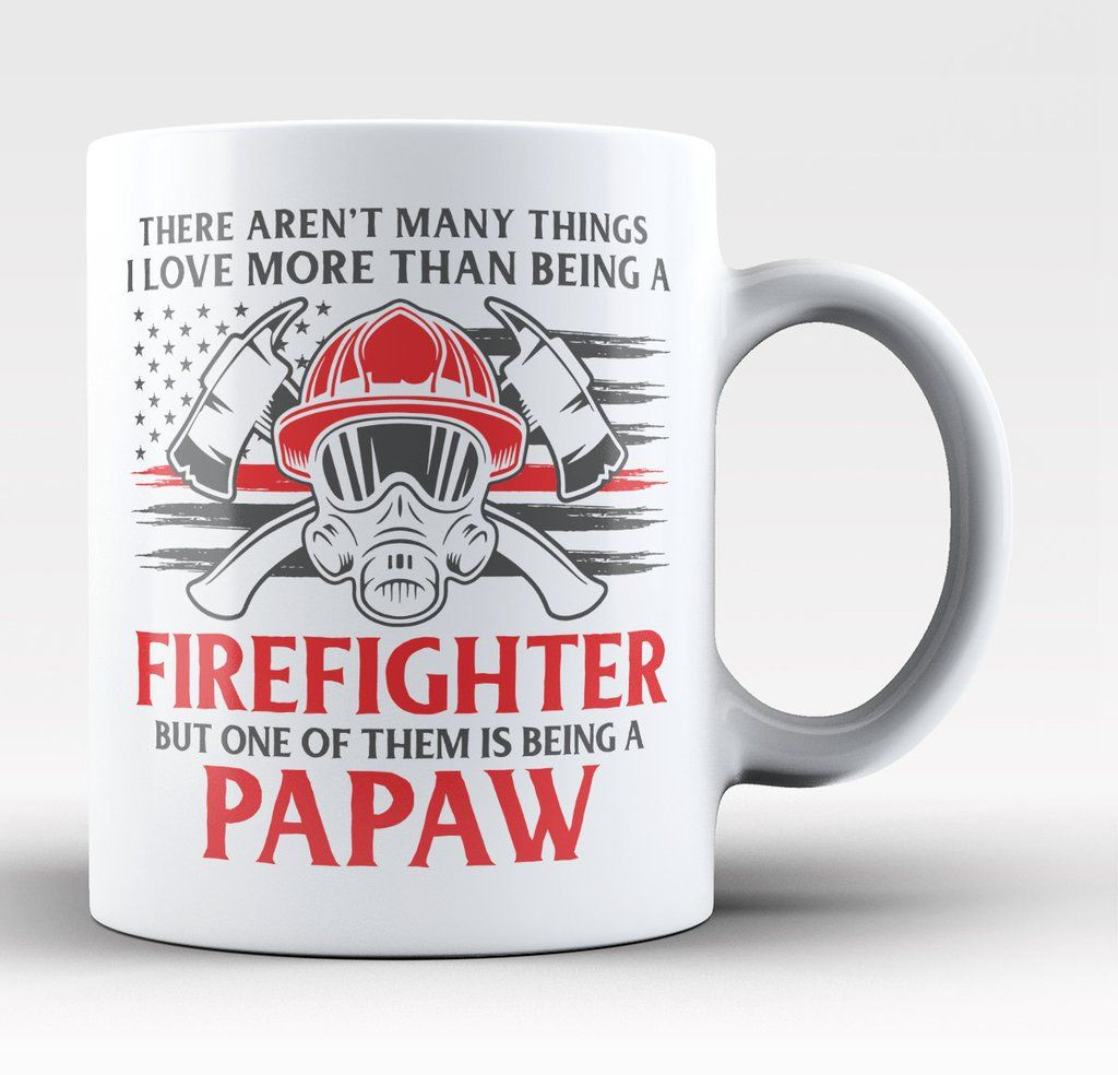 There aren't many things I love more than being a firefighter but one of them is being a papaw - Mug. Order here - https://diversethreads.com/products/this-papaw-loves-being-a-firefighter-mug