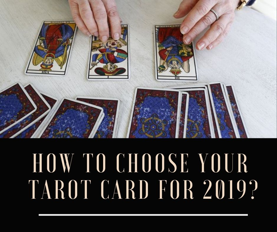 How to Choose your Tarot Card for 2019? Free tarot
