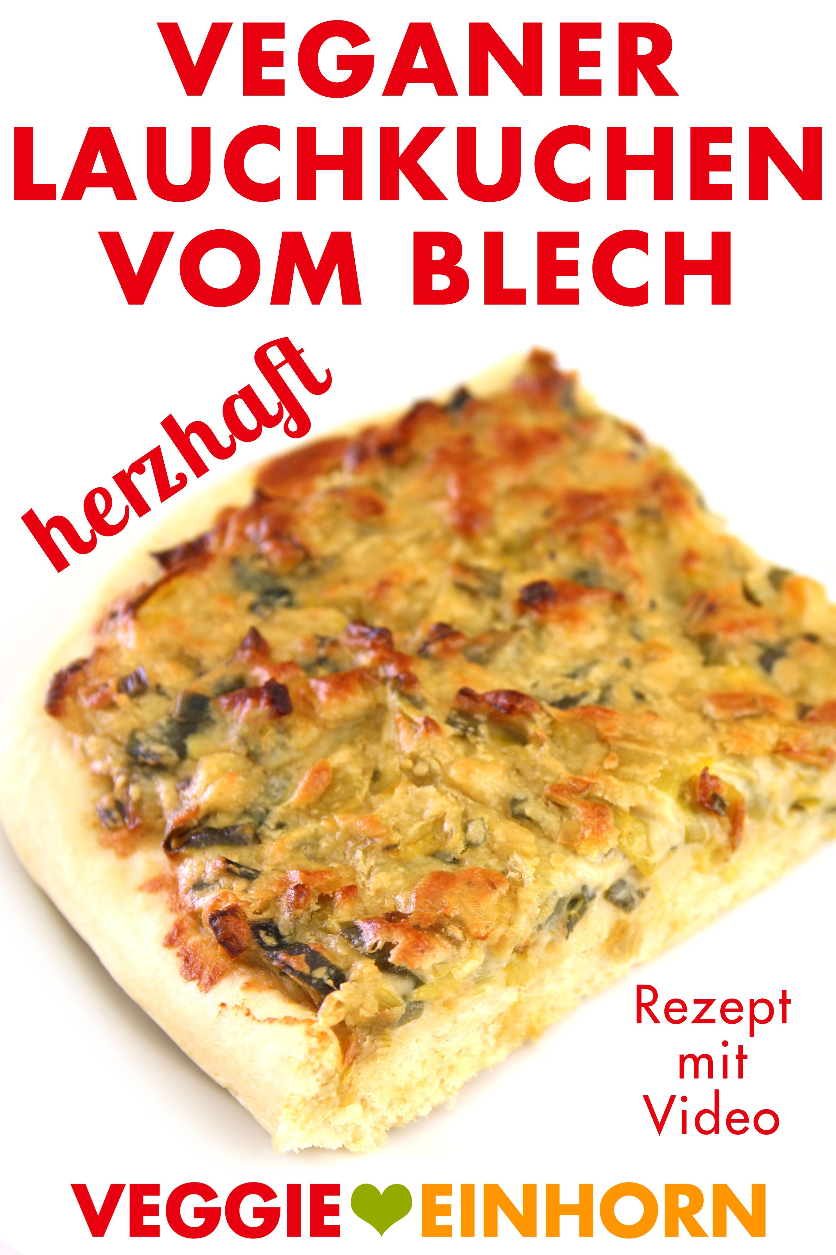 Veganer Lauchkuchen vom Blech | Vegan herzhaft backen | Vegane Rezepte deutsch | Leckeres Rezept für herzhaften Lauchkuchen vom Blech | ohne Ei, vegetarisch und vegan | Veganes Mittag oder Abendessen und auch ein super Party Rezept | gut vorzubereiten und schmeckt auch kalt zum Mitnehmen (oder wieder aufgewärmt) Rezept mit VIDEO #VeggieEinhorn #veganerezeptemittag