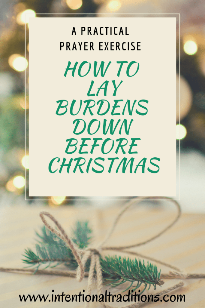 How To Lay Burdens Down Around Christmas Or Anytime Of The Year With Images Christ Centered Christmas Prayers Christmas Preparation