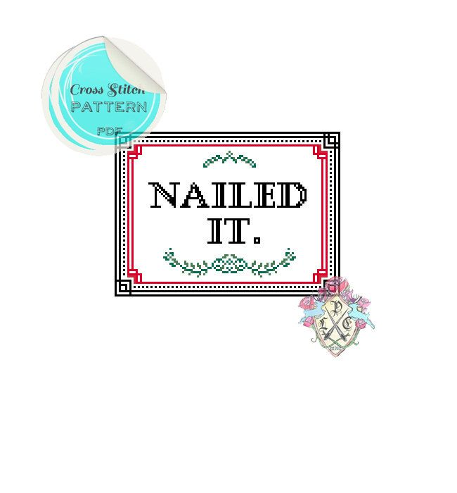 Nailed It. Cross Stitch Pattern. Digital Download PDF. by plasticlittlecovers on Etsy https://www.etsy.com/listing/178483398/nailed-it-cross-stitch-pattern-digital
