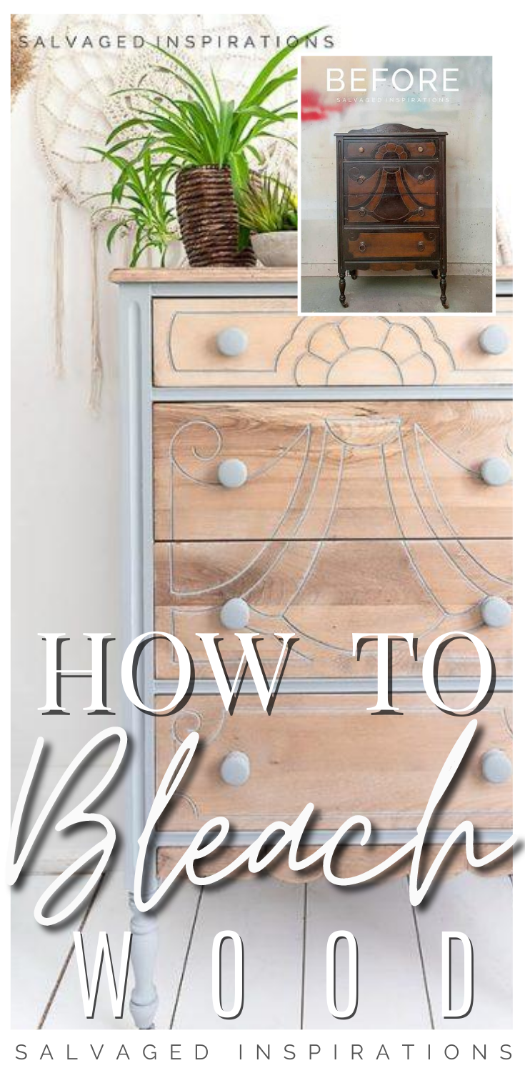 How To Bleach Wood Furniture | Bleached Furniture Makeover | Salvaged Inspirations  #siblog #salvagedinspirations #paintedfurniture #furniturepainting #DIYfurniture #furniturepaintingtutorials #howto #furnitureartist #furnitureflip #salvagedfurniture #furnituremakeover #beforeandafterfurnuture #paintedvintagefurniture #roadsiderescues