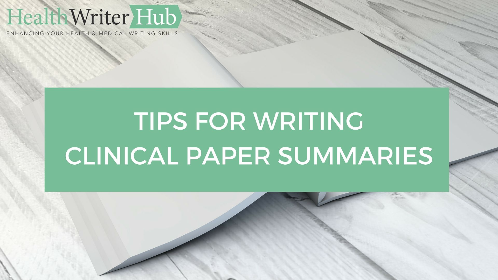 Clinical Paper Summary Writing Tips For Medical Writers