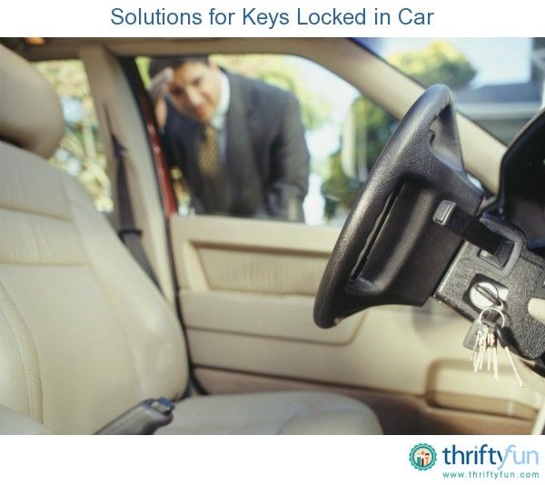 Solutions For Keys Locked In Car Car Car Hacks Inside Car