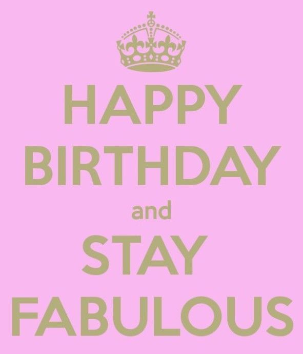 Funny Happy Birthday Quotes For Friends Facebook Just Fun: Happy Birthday Stay Fabulous Birthday Happy Birthday Happy