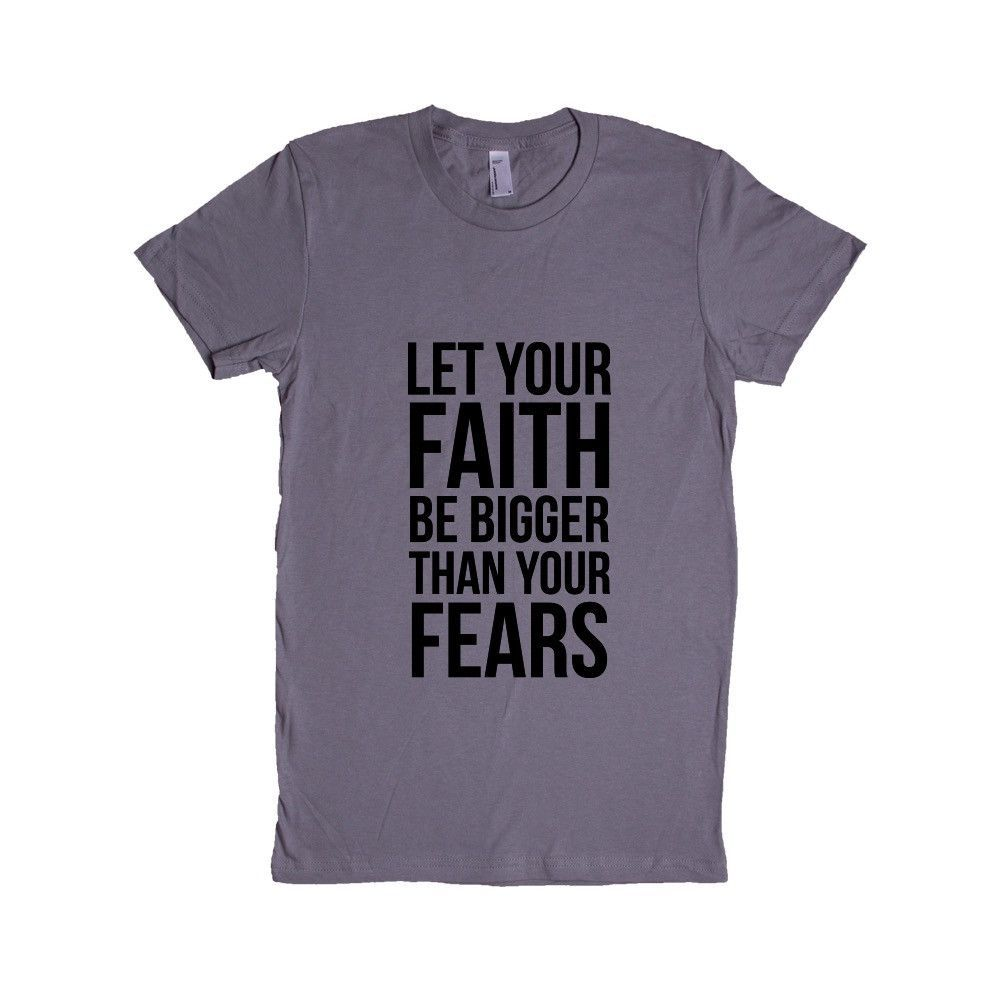 Let Your Faith Be Bigger Than Your Fears Seize The Day Motivation Motivational Travel Traveling Experiences SGAL7 Women's Shirt