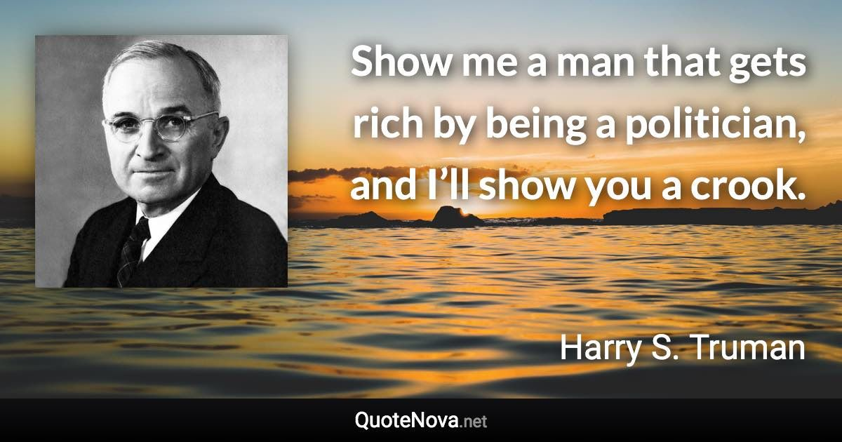 Harry S Truman Quote How To Get Rich Truman Quotes