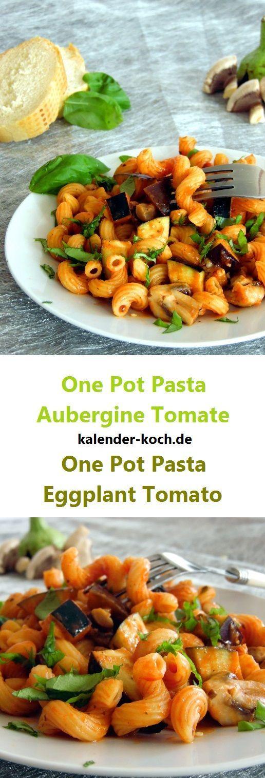 Pasta Tomate Aubergine aus einem Pott ist perfekt fr die schnelle