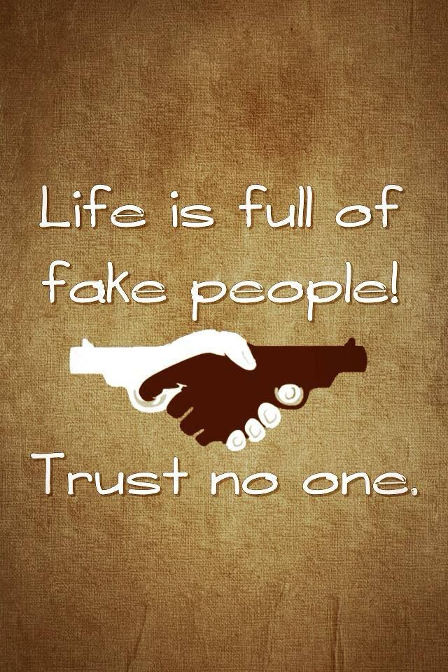 Life Is Full Of Fake People Trust No One Danesh Quotes Fake