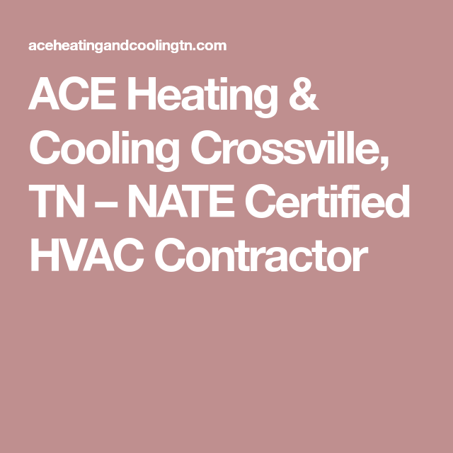 Ace Heating Cooling In Crossville Tn Heating And Cooling