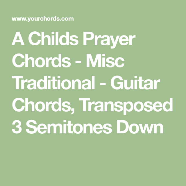 A Childs Prayer Chords - Misc Traditional - Guitar Chords ...