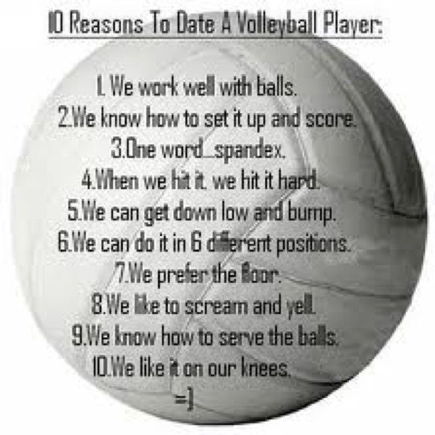 Funny Reasons To Date A Volleyball Player Volleyball Humor Volleyball Players Volleyball