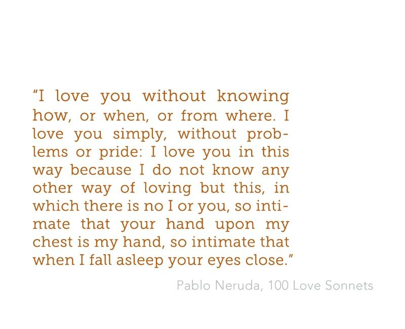 Pablo Neruda 100 Love Sonnets With Images Neruda Love Poems