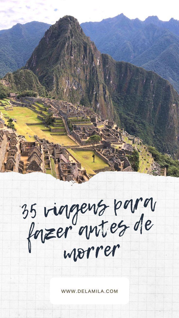 Bucket List 35 Ideias De Viagens Para Fazer Antes De Morrer