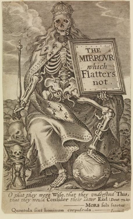 Engraved frontispiece to Jean Puget de la Serre, 'The Mirrour which Flatters not' (London, Elizabeth Purslowe for R. Thrale, 1639), trans by T.C.;  Death, seated on a pile of skulls and bones, wearing crown and ermine cloak, and holding a sceptre and a frame enclosing the title; one foot on a sphere; by the other foot, a winged hourglass with skull on top.  Engraving1639, byJohn Payne