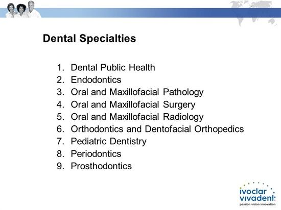 Dentaltown - The nine dental specialties recognized by the