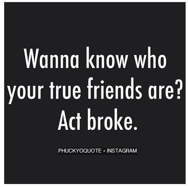 Friendships Quotes Wanna Know Who Your Friends Are #good #quotes #true #friendships