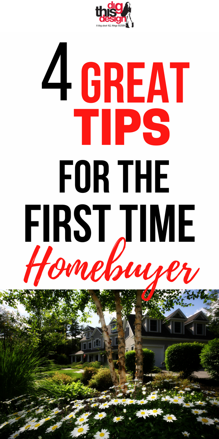 4 Great Tips For The First Time Homeowner Dig This Design Homeowner Real Estate Tips First Time