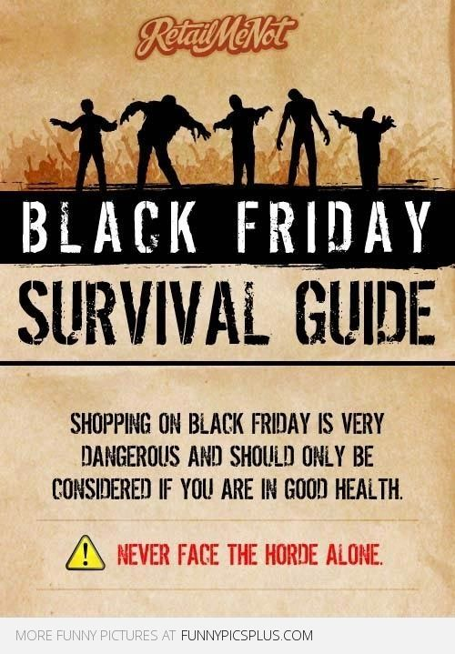 Black Friday Funny Pictures Black Friday Survival Guide Funny Pictures Black Friday Funny Black Friday Survival Friday Quotes Funny