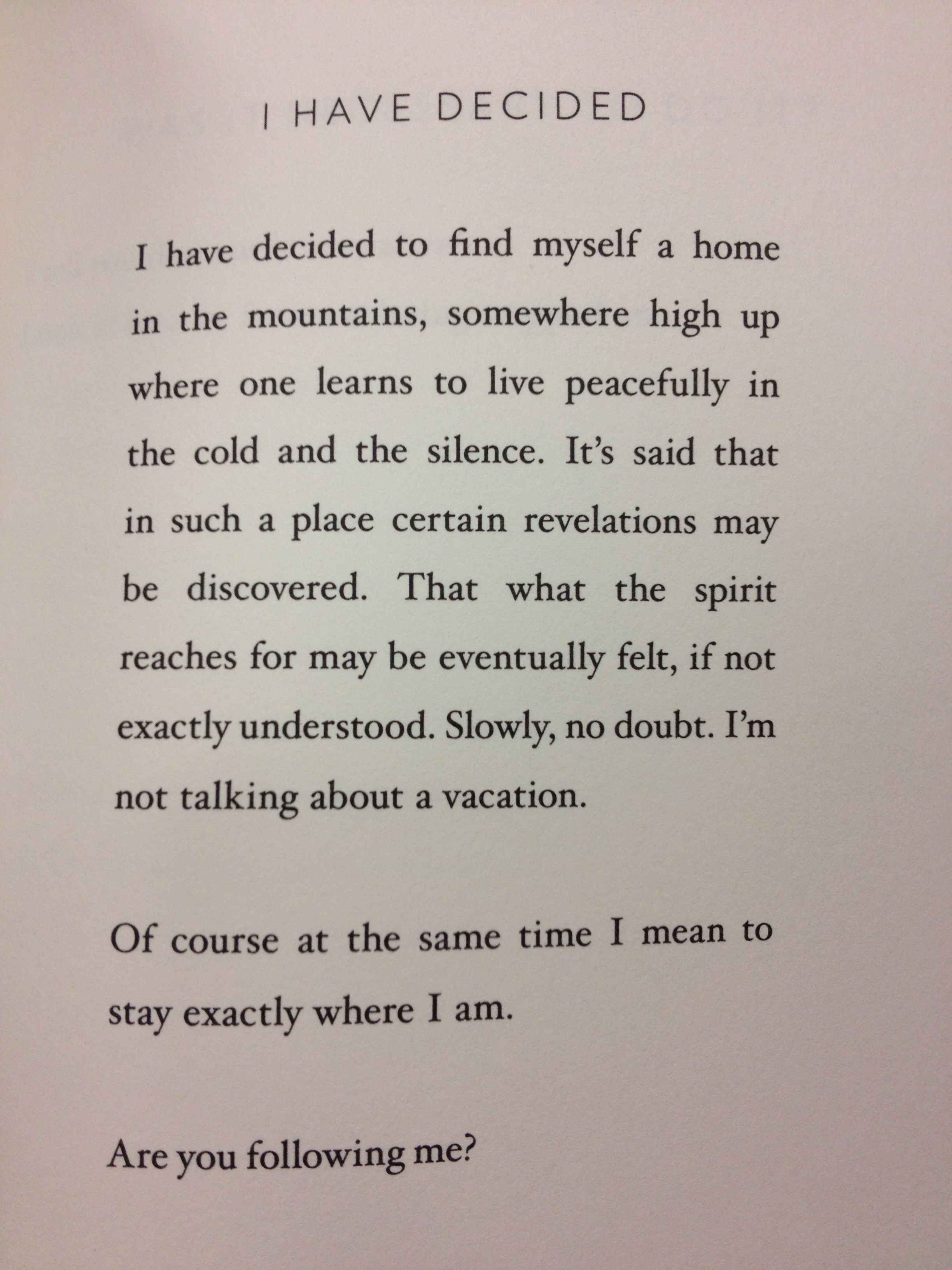 I Have Decided by mary oliver | I have decided to find