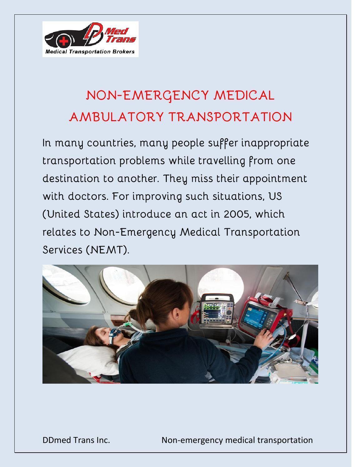 Non emergency medical ambulatory transportation Non