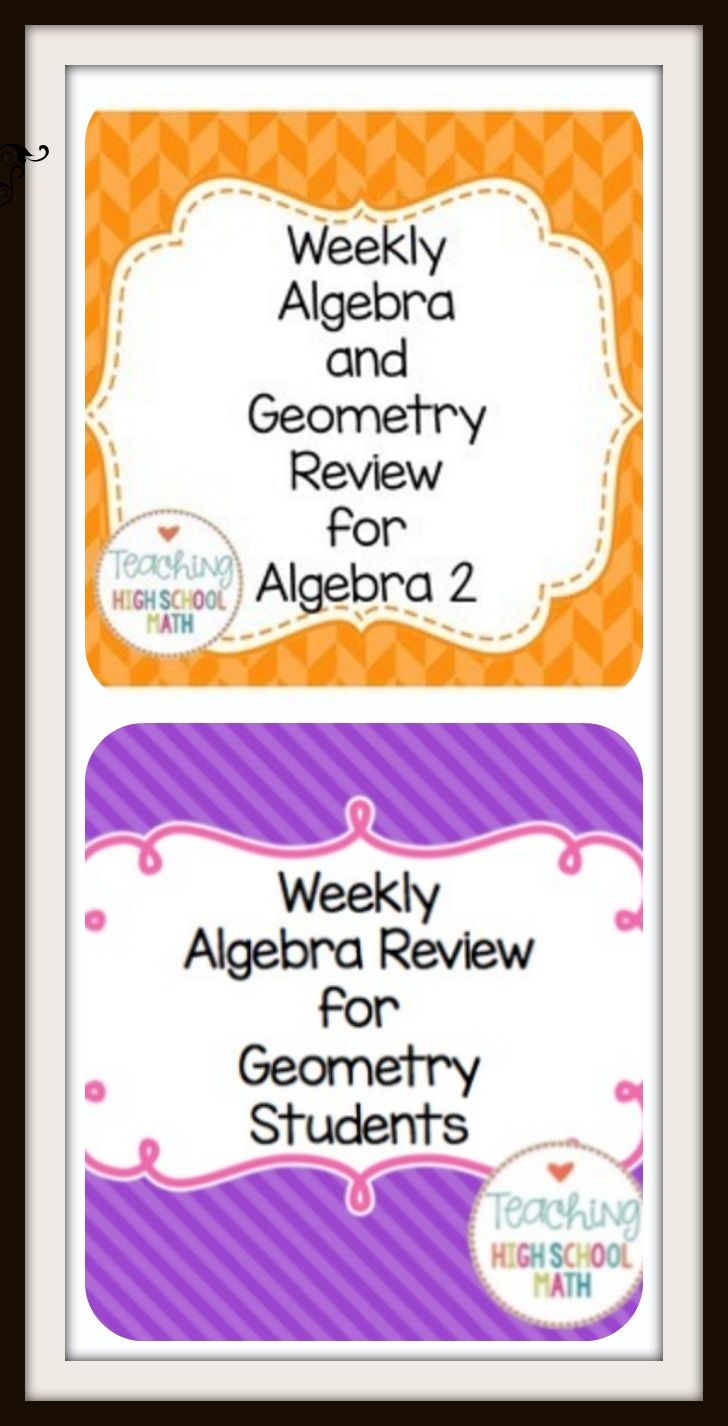Weekly Review for Geometry and Algebra 2 | High School Math Ideas ...