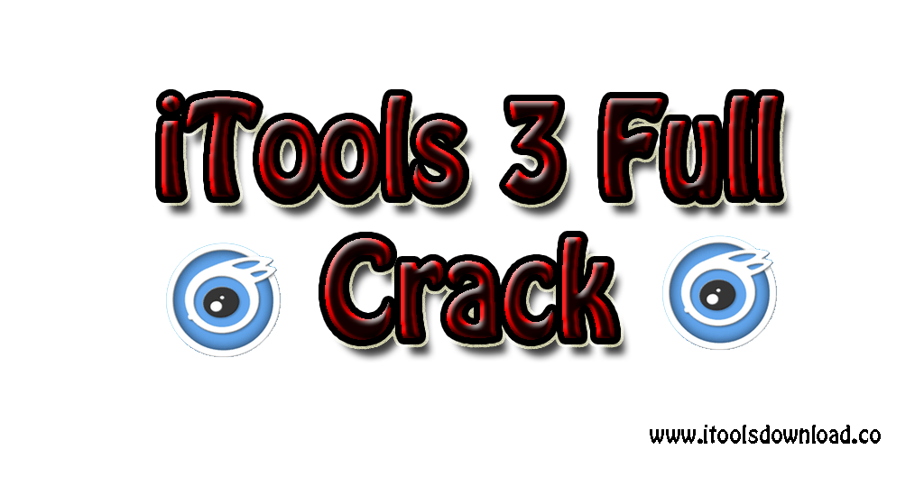 Download iTools 3 Full Crack | 2018 | iTools Download in