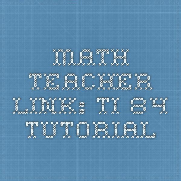 Math Teacher Link: TI-84 Tutorial   calculator   Pinterest   Math ...