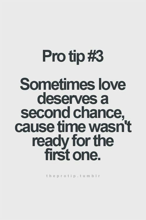 Second Chance At Love Quotes : second, chance, quotes, Sometimes, Deserves, Second, Chance,, Cause, Wasn't, Ready, First, Quotes,, Chance, Quotes