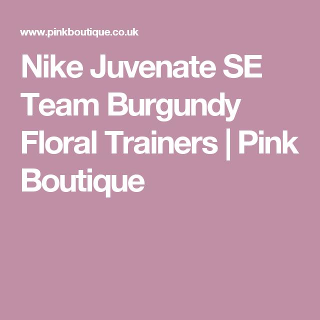 995f711338 Nike Juvenate SE Team Burgundy Floral Trainers