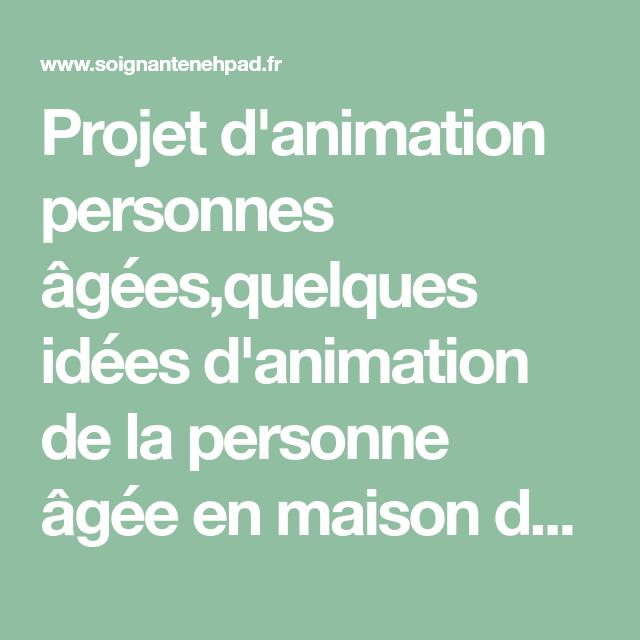 Projet D Animation Personnes âgées Quelques Idées D