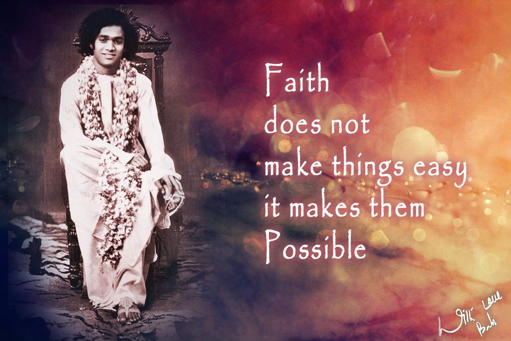 Faith does not make things easy it makes them Possible