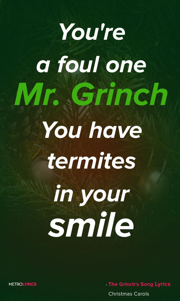 christmas carols the grinchs theme song lyrics and quotes you nauseate me mr grinch with a nauseous super naus youre a crooked dirty jockey and - Dirty Christmas Song