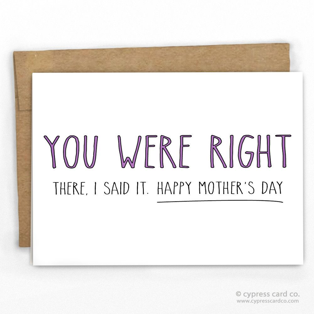 Mother S Day Card You Were Right By Cypress Card Co 100