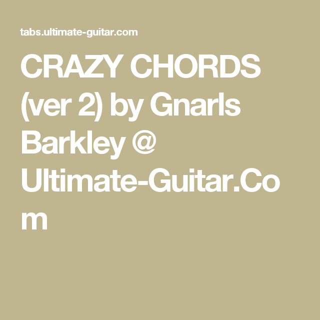 Crazy Chords Ver 2 By Gnarls Barkley Ultimate Guitar