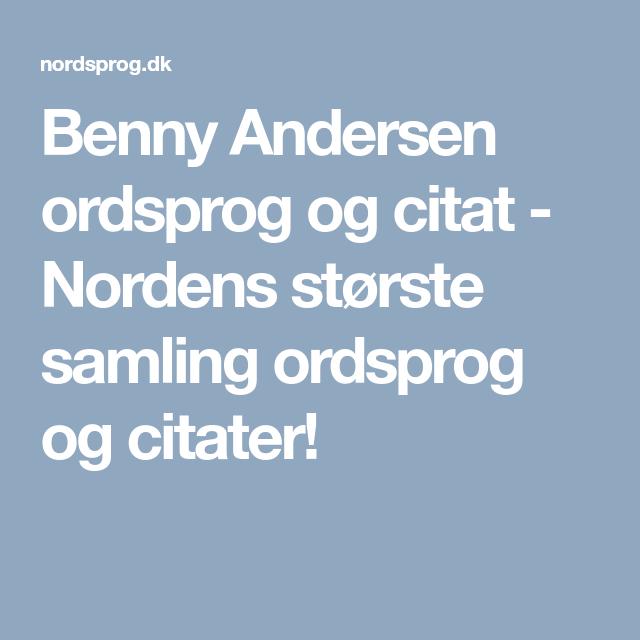citater benny andersen Benny Andersen ordsprog og citat   Nordens største samling  citater benny andersen