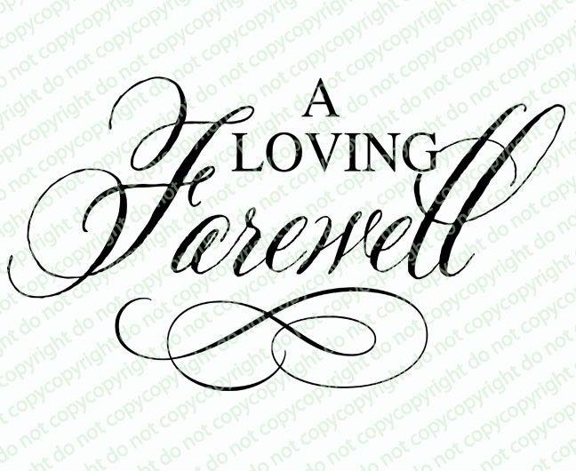 A Loving Farewell Word Art | memorial ideas | Farewell words