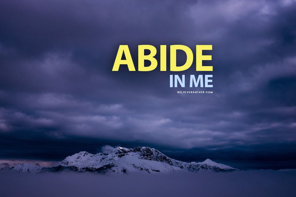 Abide In Me Believers4ever Com Free Christian Wallpaper Christian Wallpaper Christian Backgrounds