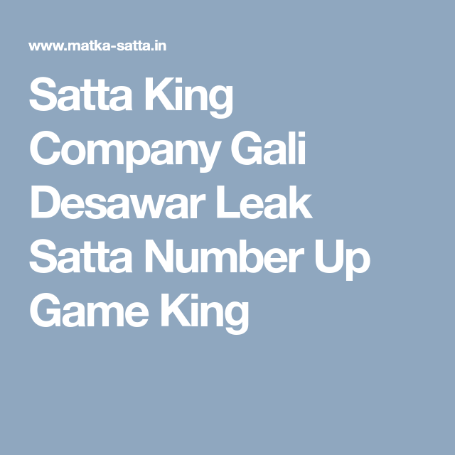 Satta King Company Gali Desawar Leak Satta Number Up Game