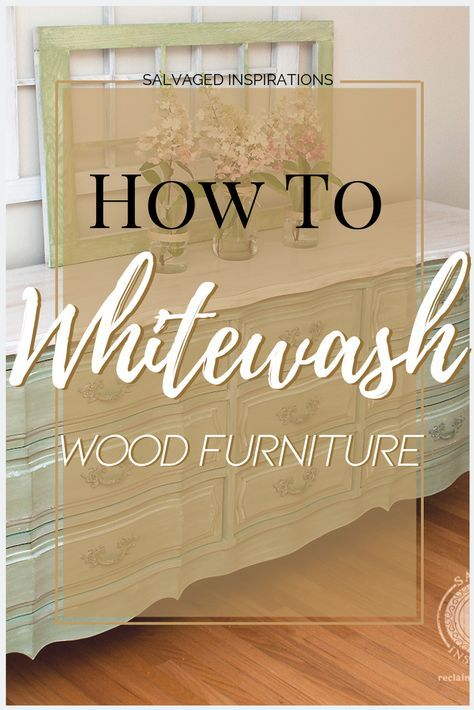 How to White Wash Wood Furniture | Let those Natural Wood Grain Show Through | Salvaged Inspirations #siblog #salvaged #furnituremakeover #refurbishedfurniture #paintinginspo #salvagedinspirations #furniturerescue #vintage #DIY