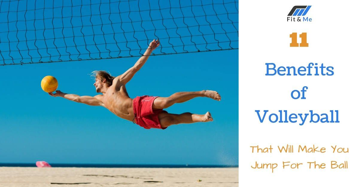 11 Benefits of Volleyball That Will Make You Jump For The