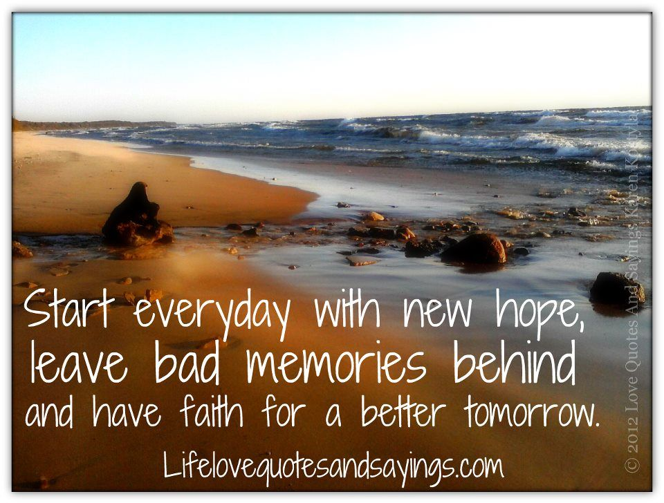 Start Everyday With New Hope, Leave Bad Memories Behind