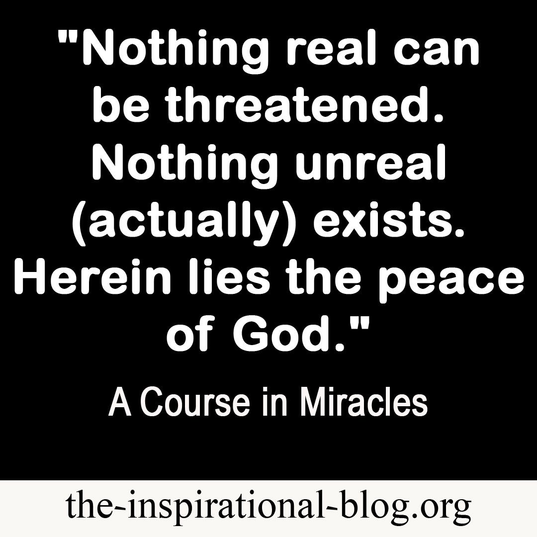 A Course In Miracles Quotes The Inspirational Blog Nothing Real