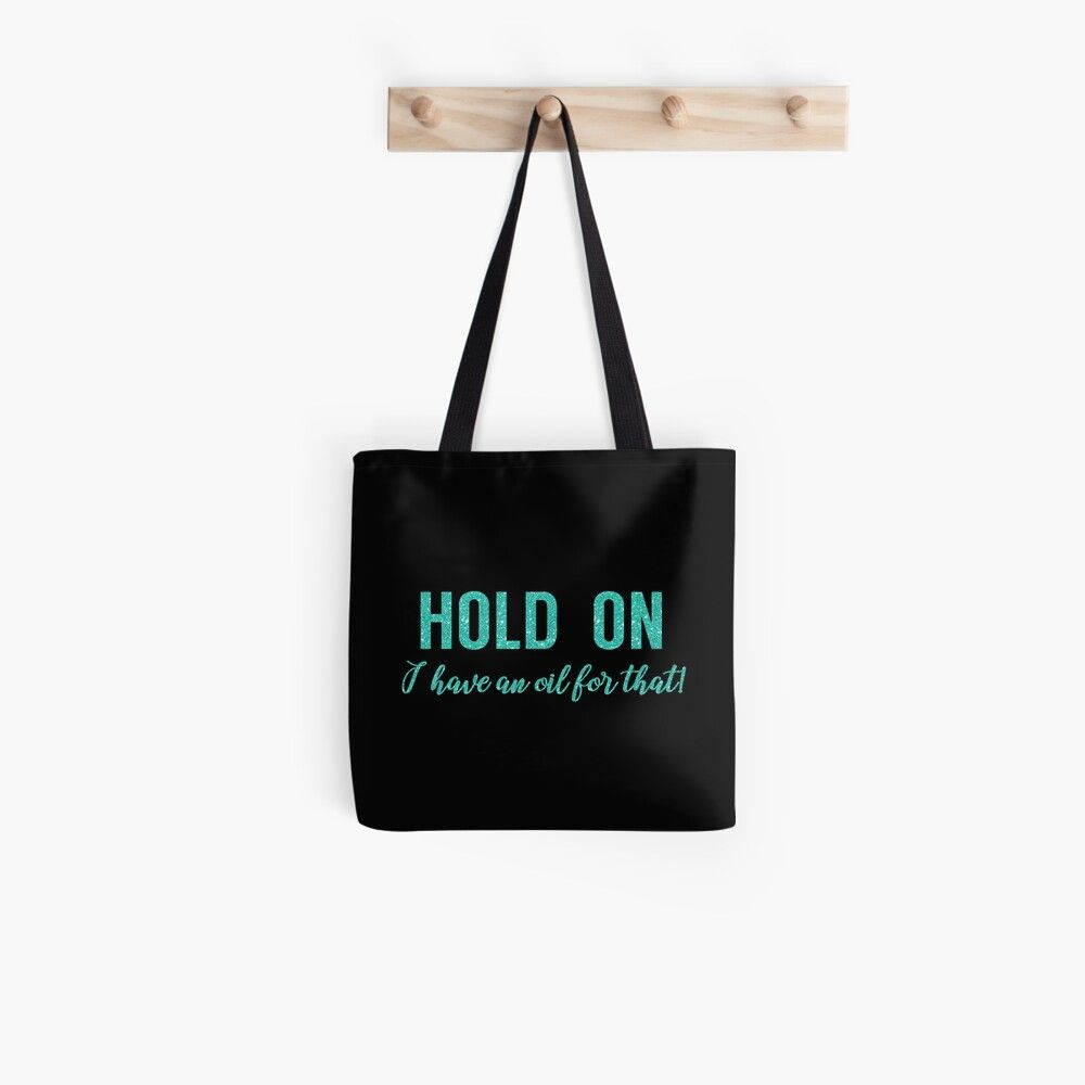 Black  Teal Glitter Funny Saying Hold On I have An Essential Oil For That Tote Bag by MMXX11 Black  Teal Glitter Funny Saying Hold On I have An Essential Oil For That Tot...