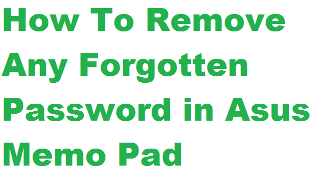 How To Removed Forgotten Pattern Password On Asus Memo Pad