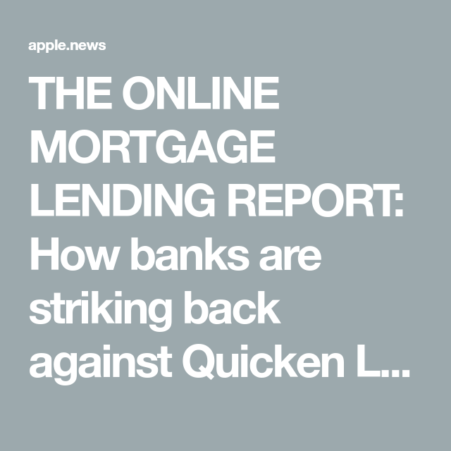 The Online Mortgage Lending Report How Banks Are Striking Back