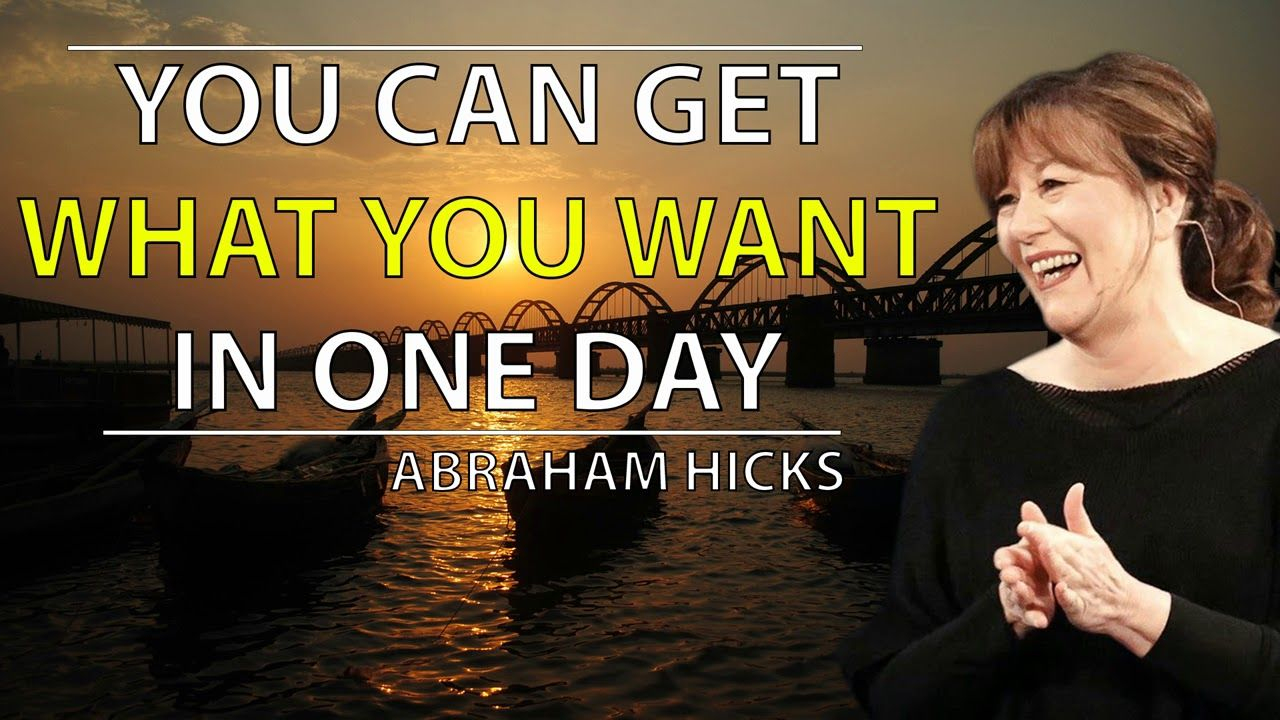 Abraham Hicks 2018 - You can GET WHAT YOU WANT in one day ...