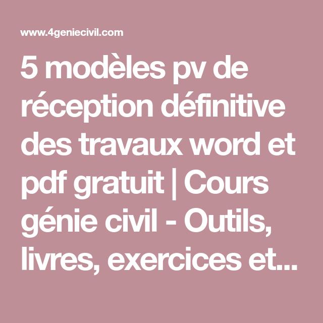 5 Modeles Pv De Reception Definitive Des Travaux Word Et Pdf Gratuit Cours Genie Civil Sante Et Securite Au Travail Conducteur De Travaux